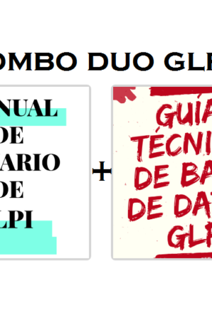Combo Duo GLPI: Manual de Usuario + Guía técnica de Base de Datos