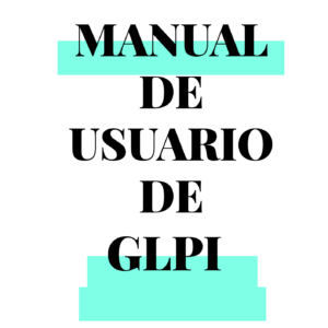 Manual de Usuario de GLPI